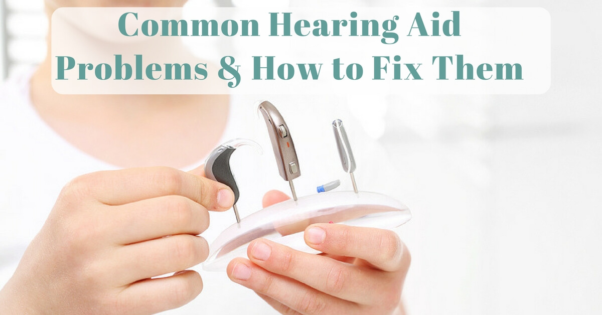 Common Hearing Aid Problems & How to Fix Them | Hearing Spa