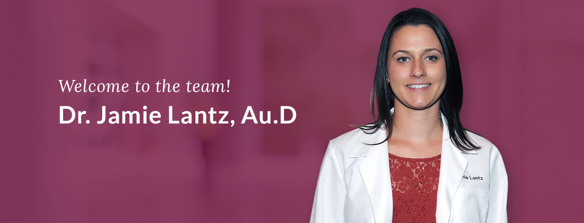 Welcome Dr. Jamie Lantz, AuD